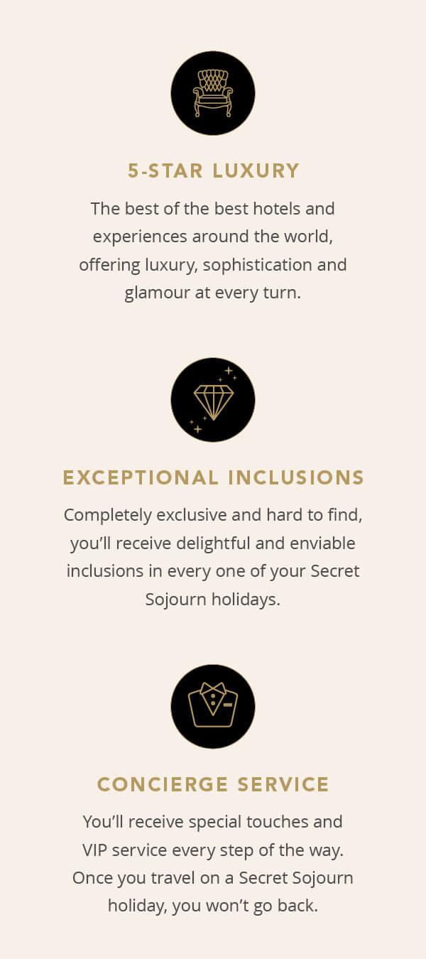 5-star luxury + exceptional inclusions + concierge service